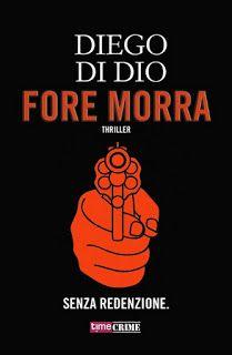 """la nostra Libreria: Segnalazione: """"Fore morra"""" di Diego Di Dio"""
