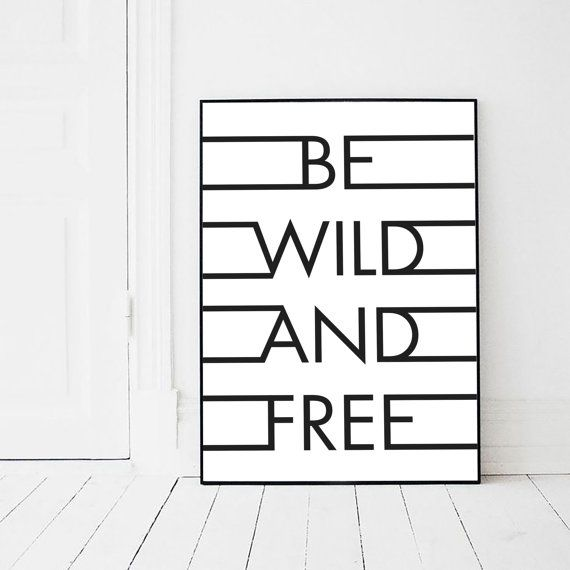 Be Wild And Free - Typography Poster - Black and White Art - Scandi Art - Art & Collectibles - Digital Print - Dream Quote
