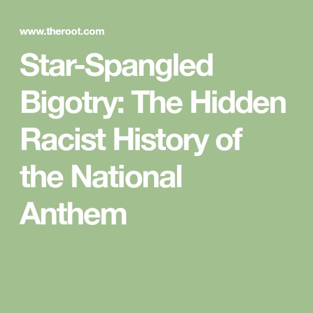 Star-Spangled Bigotry: The Hidden Racist History of the National Anthem