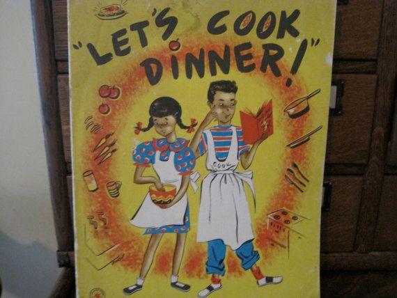 Wonderful Vintage1946 Let's Cook Dinner Children's Cookbook