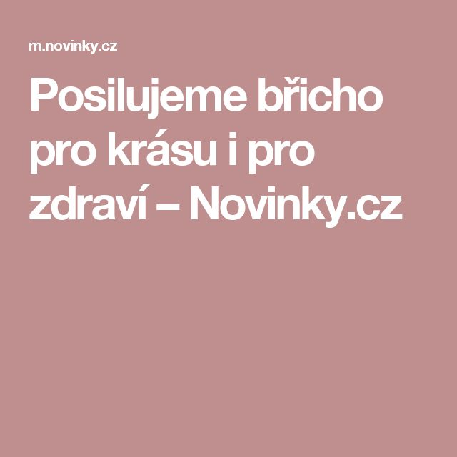 Posilujeme břicho pro krásu i pro zdraví– Novinky.cz