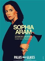 Sophia Aram dans Le fond de l'air effraie Palais des Glaces Affiche