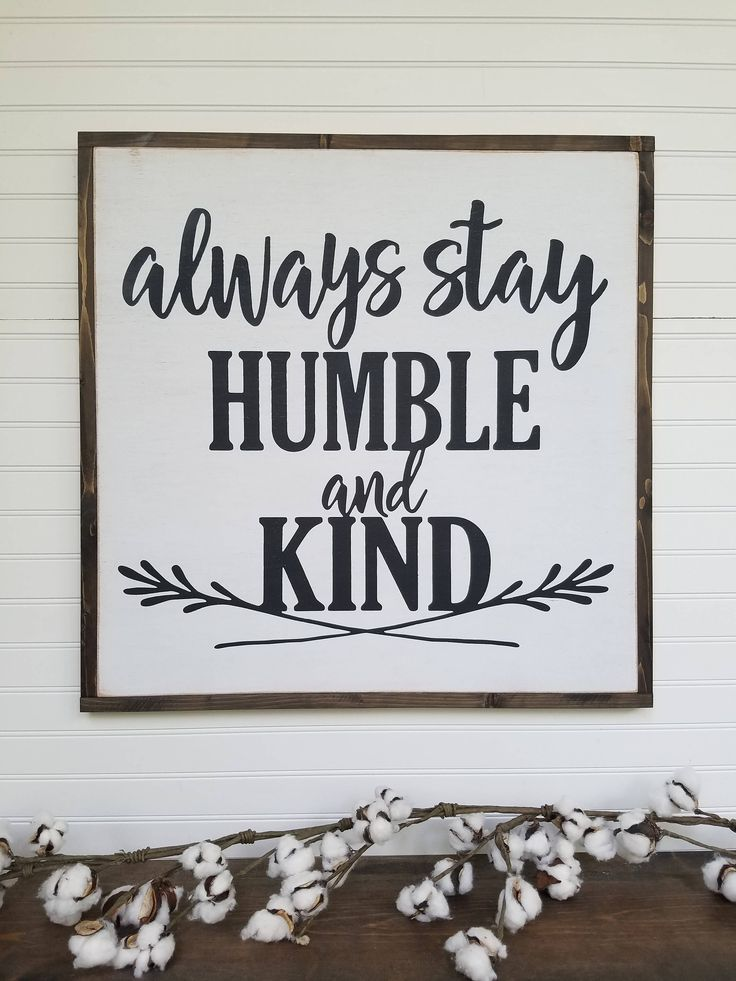 Large Sign - Always stay humble and kind - Farmhouse Sign - Rustic Wood Sign - Farmhouse Decor by packratshandmade on Etsy