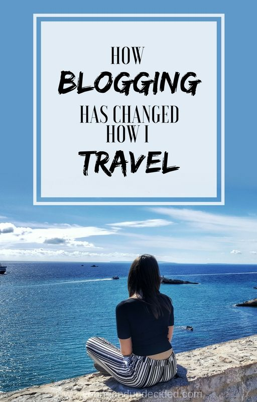 Blogging has definitely affected how I travel. I appreciate it more now and aim to make the best of every experience. To truly SEE the world!
