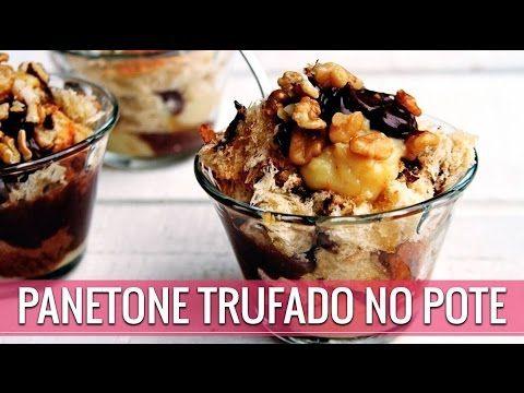 PANETONE TRUFADO NO POTE FÁCIL E DELICIOSO - Amor Pela Comida | Reeducação Alimentar com a Chef Susan Martha