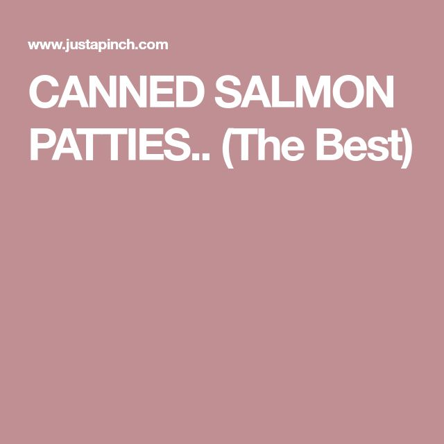 CANNED SALMON PATTIES.. (The Best)