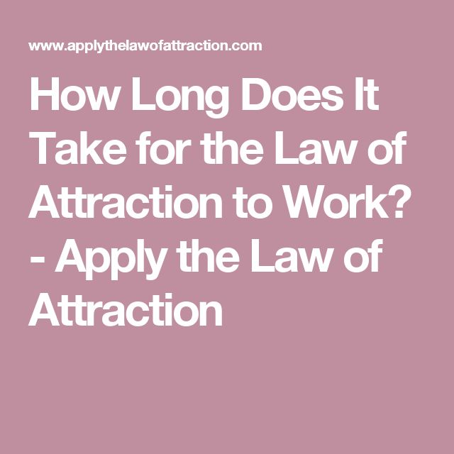 How Long Does It Take for the Law of Attraction to Work? - Apply the Law of Attraction