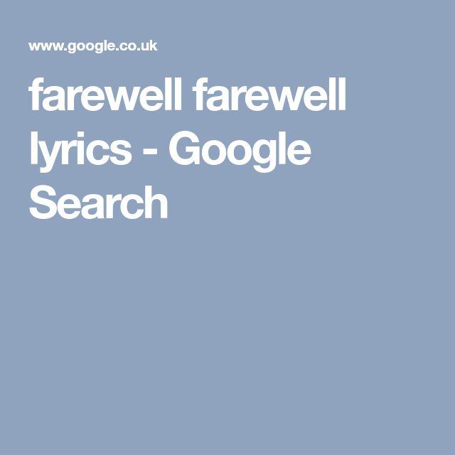 farewell farewell lyrics - Google Search