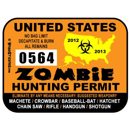 Zombie hunting permit. Everyone needs one of these. EVERYONE. JUST IN CASE, PEOPLE.Zombies Apocalypse, Vinyls Stickers, 2013 United, Permit Vinyls, Zombies 101, Hunting Permit, Zombies Hunting, United States, States Zombies