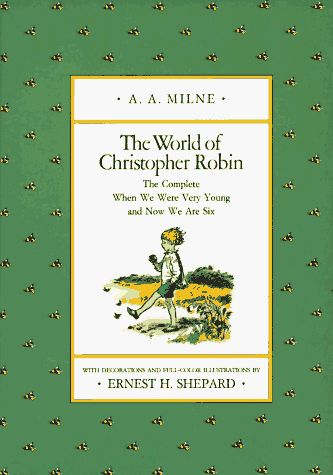 The World of Christopher Robin: The Complete When We Were Very Young and Now We Are Six -- a must-have, must-read to your kids