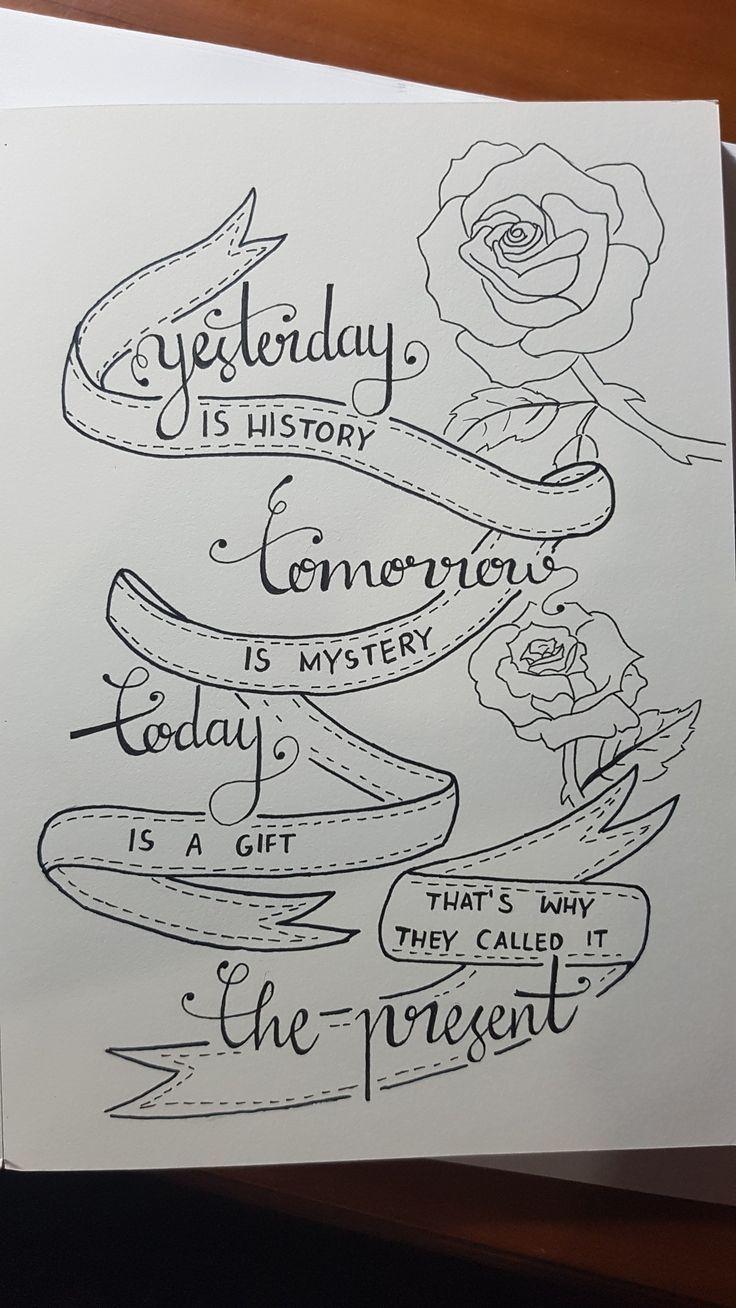 Gestern gehört Geschichte, morgen ist ein Rätsel, heute ist ein …  #gehort #… – diytattoo