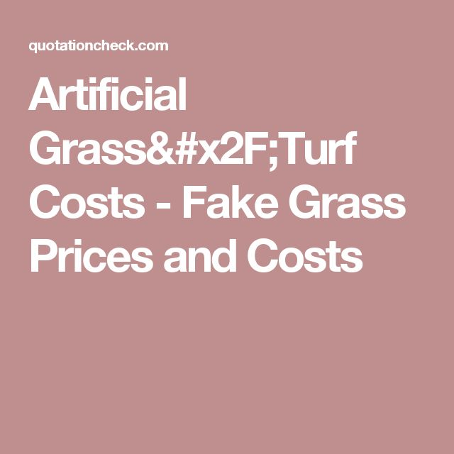 Artificial Grass/Turf Costs - Fake Grass Prices and Costs