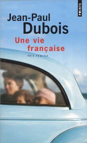 Une Vie Française - Jean-Paul Dubois, 2004