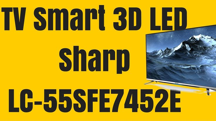 Televizor Smart 3D LED Sharp 140 cm LC-55SFE7452E Full HD - Sharp LC-55S...