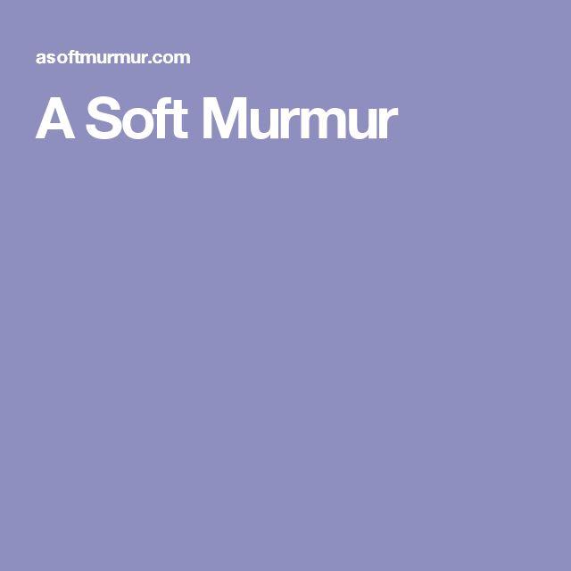 A Soft Murmur