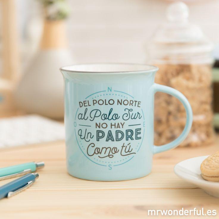 """Taza """"Del Polo Norte al Polo Sur no hay un padre como tú"""". Con esta taza, tu padre siempre sabrá que, aunque dieras la vuelta al mundo entero, para ti él es único. #mrwonderfulshop #mug #dad #father #fathersday #coffee #morning #present"""