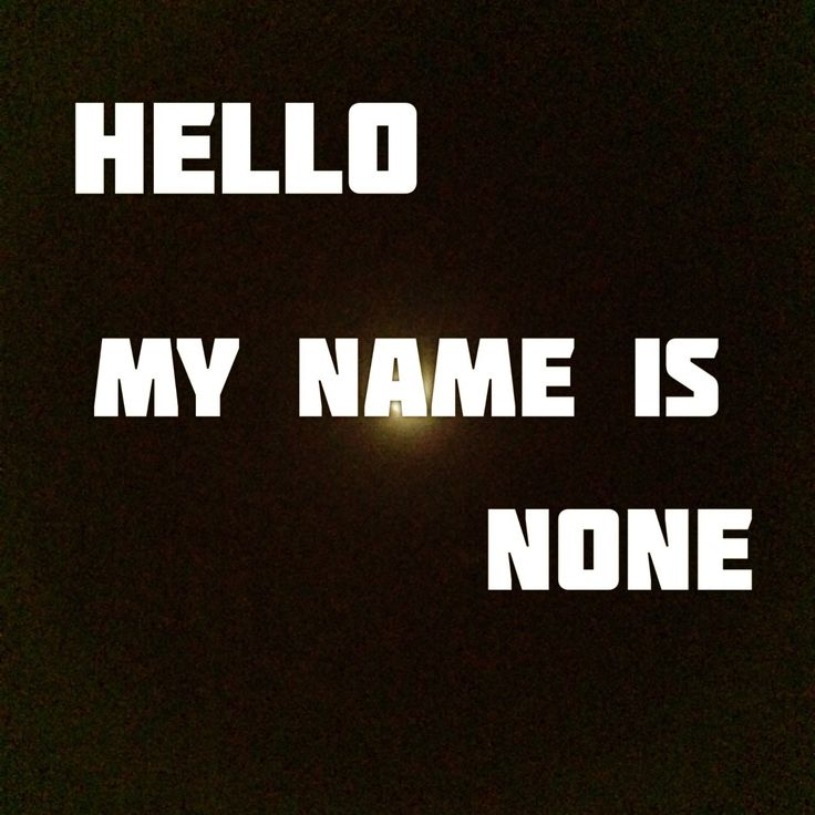 Hello my name is none #poetry