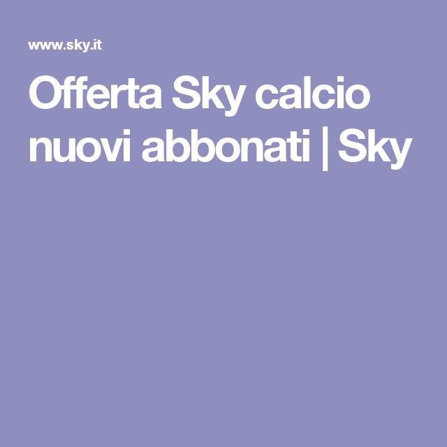 Offerta Sky calcio nuovi abbonati | Sky