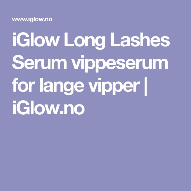iGlow Long Lashes Serum vippeserum for lange vipper | iGlow.no