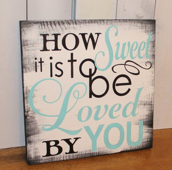 How SWEET is to be LOVED by YOU sign/Romantic Sign/Wedding Sign/Anniversary/U Choose Color/Gift/Black/Tiffany Blue