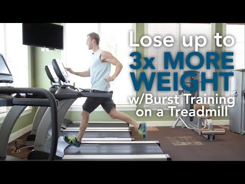 Lose up to 3X more weight with Burst Training on a Treadmill