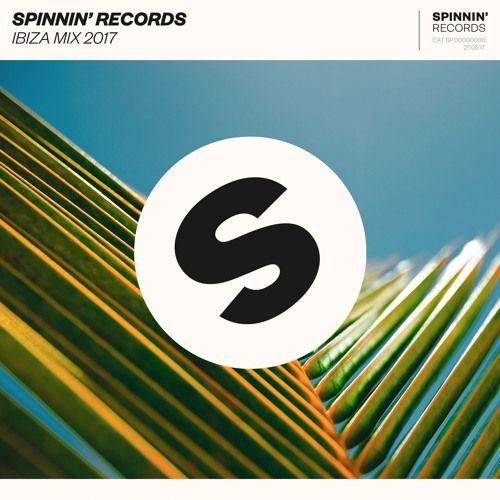 Spinnin' Records Ibiza Mix 2017 by Spinnin' Records