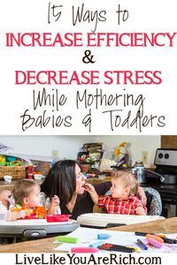 How to Increase Efficiency and Decrease Stress While Mothering.