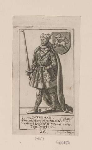 Engraving of Stephen, King of England. Whole length with helmet, embroidered robes, fur edged mantle, and holding sword in right hand. Standing with left hand on hip and with coat of arms at left shoulder. With German inscription. Cut down. Plate from a series of English monarchs from William I to Charles I. Royal Collection Trust/© Her Majesty Queen Elizabeth II 2016