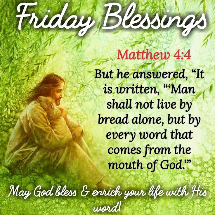 Blessed Day Quotes From The Bible: Friday Blessings (Matthew 4:4)