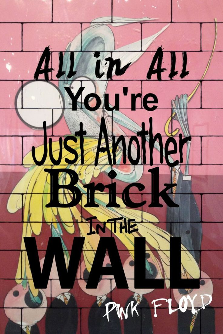 Pink Floyd the Wall teacher Poster All in All you're Just another brick in the Wall.