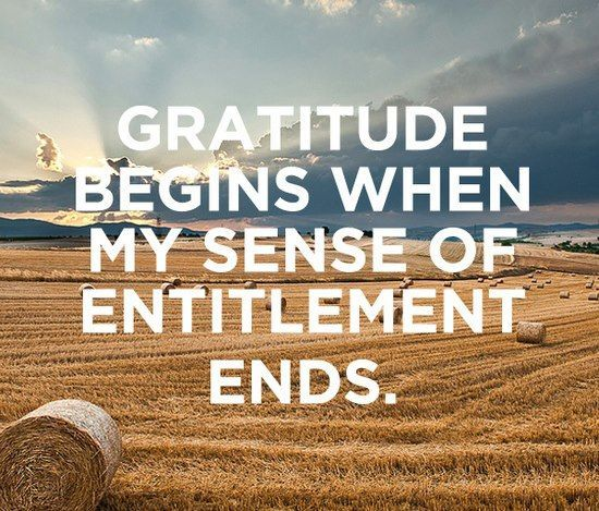 "Gratitude. Appreciation for what I already have rather than thinking I am ""owed"" more!"