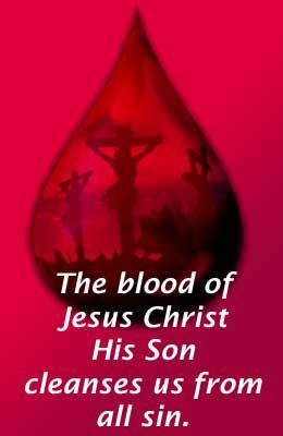 Cleansed with the Blood of Christ...1 John 1:7