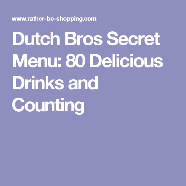 Dutch Bros Secret Menu: 80 Delicious Drinks and Counting