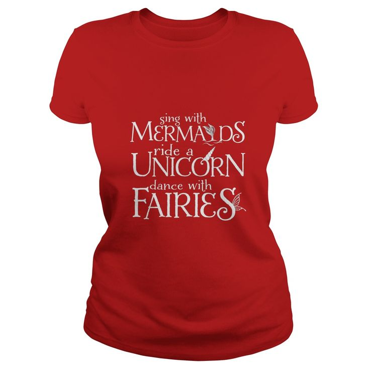 Sing with mermaids, ride a unicorn, dance with fairies Shirt  #gift #ideas #Popular #Everything #Videos #Shop #Animals #pets #Architecture #Art #Cars #motorcycles #Celebrities #DIY #crafts #Design #Education #Entertainment #Food #drink #Gardening #Geek #Hair #beauty #Health #fitness #History #Holidays #events #Home decor #Humor #Illustrations #posters #Kids #parenting #Men #Outdoors #Photography #Products #Quotes #Science #nature #Sports #Tattoos #Technology #Travel #Weddings #Women