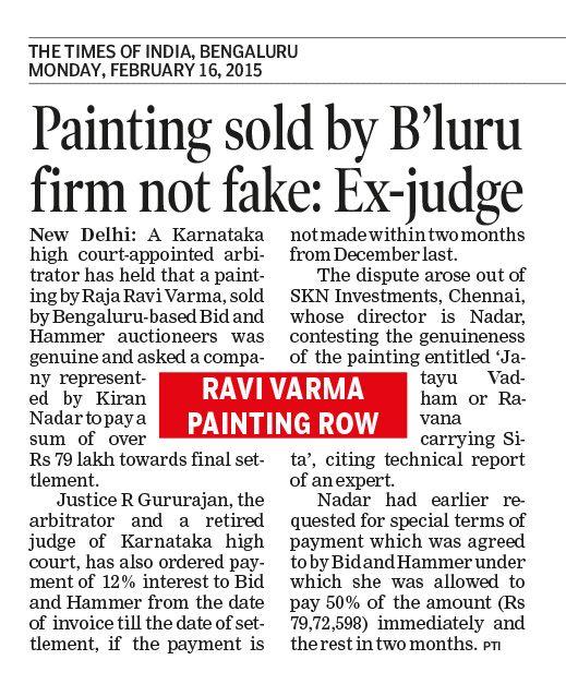 Painting sold by Bengaluru firm not fake: Ex-judge, Times of India, 16th Feb 2015 (Bid & Hammer wins Ravi Varma case vs HCL founders wife Kiran Nadar)