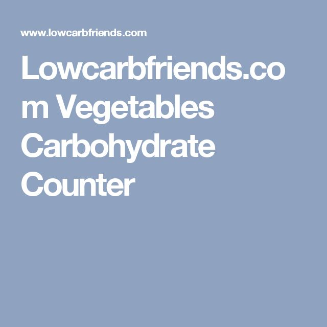 Lowcarbfriends.com Vegetables Carbohydrate Counter