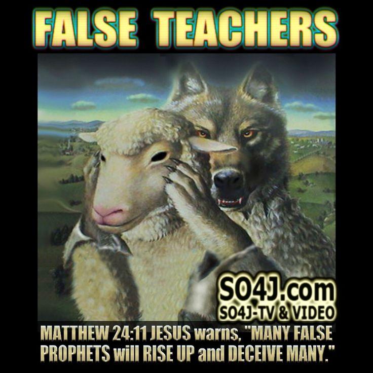 False Teachers & False Prophets are Wolves in Sheep Clothing  ...LIST