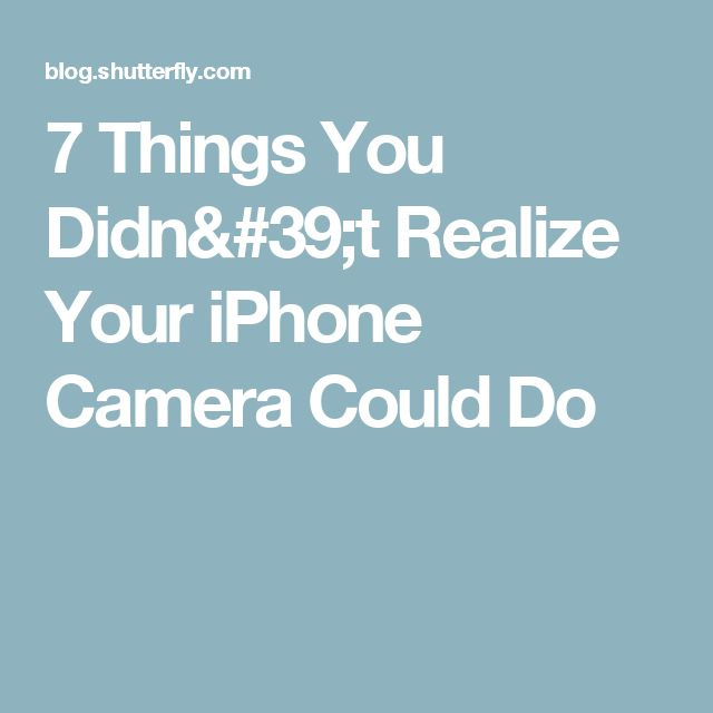 7 Things You Didn't Realize Your iPhone Camera Could Do