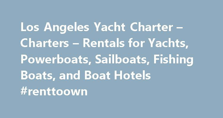Los Angeles Yacht Charter – Charters – Rentals for Yachts, Powerboats, Sailboats, Fishing Boats, and Boat Hotels #renttoown http://rental.remmont.com/los-angeles-yacht-charter-charters-rentals-for-yachts-powerboats-sailboats-fishing-boats-and-boat-hotels-renttoown/  #yacht rental # Los Angeles Yacht Charter invites you to enjoy a fabulous vacation aboard a luxury Motor Yacht, brought to you by Los Angeles Yacht Charter At Los Angeles Yacht Charter we feature the 50 foot Navigator Pilothouse…