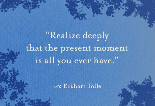 A quote to help you make the most of every moment