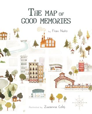 The Map of Good Memories, by Fran Nuno and Zuzanna Celej