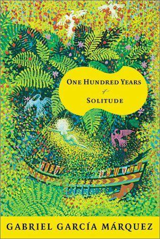 One Hundred Years of Solitude (Spanish: Cien años de soledad, 1967), by Gabriel García Márquez