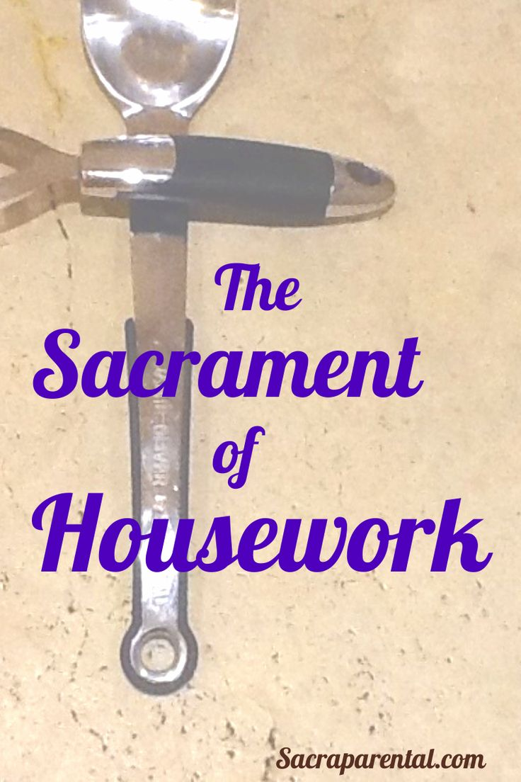 The Sacrament of Housework #1: Psalms and Proverbs - finding meaning in home life