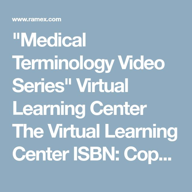 """Medical Terminology Video Series"" Virtual Learning Center The Virtual Learning Center ISBN: Copyright Year: New Next Edition: RAmEx Ars Medica Scientific Technical Engineering Medical Reference Books Software Videos Online Courses Computers Medical Supplies ramex.com SALE DISCOUNT LOWEST PRICE CLEARANCE"