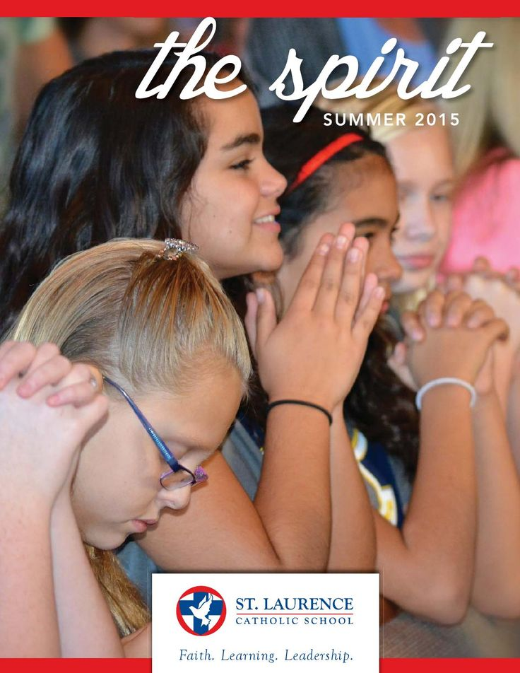 The SPIRIT is a combination annual report and school magazine for St. Laurence Catholic School year 2014-2015.