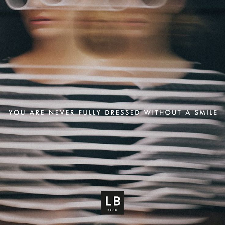 You are never fully dressed without a smile #motivation #rules