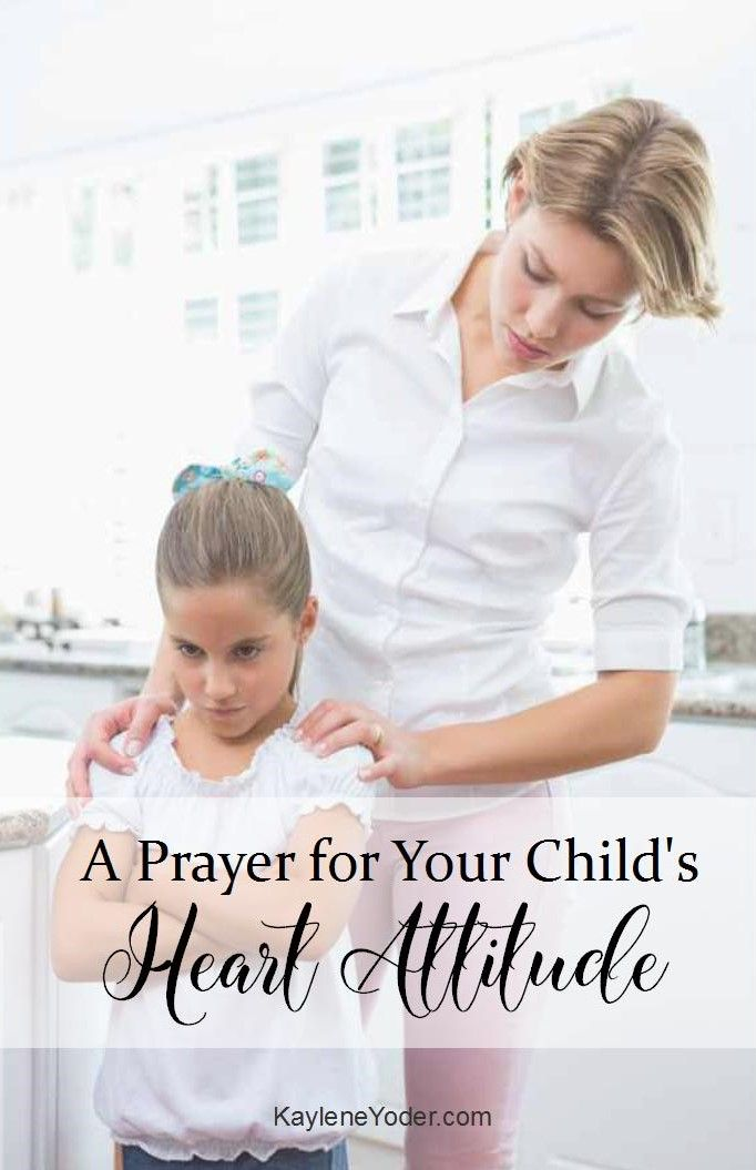 praying for your child's attitude will soften their demeanor and encourage a teachabe heart that will benefit them today and for the rest of their lives.