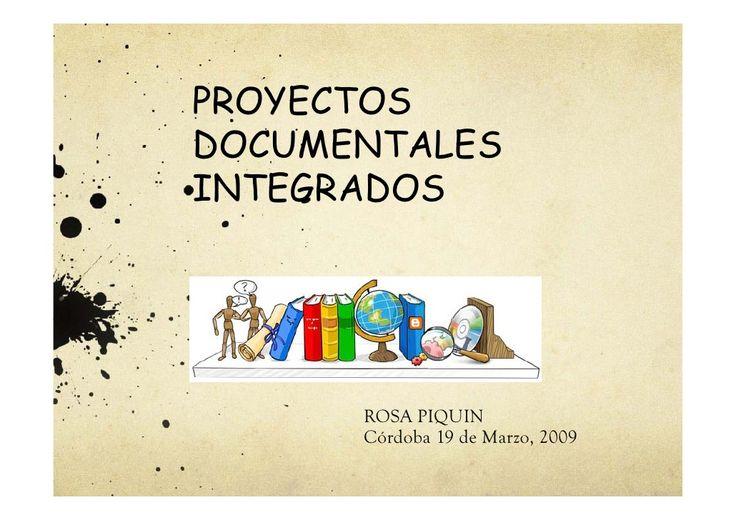 PROYECTOS DOCUMENTALES INTEGRADOS           ROSA PIQUIN       Córdoba 19 de Marzo, 2009                     Marzo