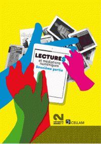 Lectures et médiations numériques. Ecritures et lectures numériques : paroles d'auteurs. A lire sur la liseuse SONY de la bibliothèque.