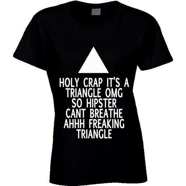 Hipster Triangle Freak Out Funny Graphic T Shirt ❤ liked on Polyvore featuring tops, t-shirts, tee-shirt, holiday tops, graphic t shirts, t shirts and hipster triangle shirt